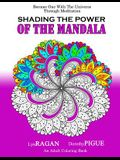 Shading The Power Of The Mandala: Become One With The Universe Through Meditation