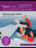 Sparkteach: Romeo and Juliet, Volume 1: Lesson Plans, Discussion Questions, Projects, Worksheets, and More