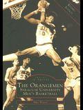 The Orangemen: Syracuse University Men's Basketball