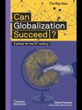Can Globalization Succeed?: A Primer for the 21st Century