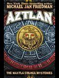 Aztlan: The Maxtla Colhua Mysteries