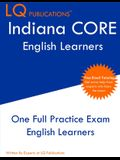 Indiana CORE English Learners: One Full Practice Exam - Free Online Tutoring - Updated Exam Questions