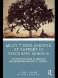 Multi-Tiered Systems of Support in Secondary Schools: The Definitive Guide to Effective Implementation and Quality Control