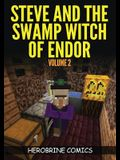 Steve And The Swamp Witch of Endor: The Ultimate Minecraft Comic Book Volume 2