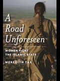 A Road Unforeseen: Women Fight the Islamic State