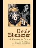Uncle Ebenezer: A Christmas Carol