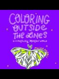 Coloring Outside the Lines: In a Perfectly Imperfect World