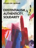 Existentialism, Authenticity, Solidarity