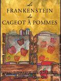 Le Frankenstein du cageot à pommes: ou comment le monstre est né, de source (presque) sûre
