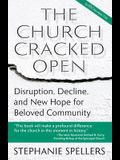 The Church Cracked Open: Disruption, Decline, and New Hope for Beloved Community