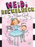 Heidi Heckelbeck Is a Flower Girl