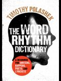 The Word Rhythm Dictionary: A Resource for Writers, Rappers, Poets, and Lyricists
