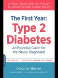 The First Year: Type 2 Diabetes: An Essential Guide for the Newly Diagnosed