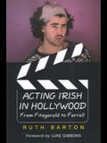 Acting Irish in Hollywood: From Fitzgerald to Farrell