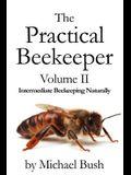 The Practical Beekeeper Volume II Intermediate Beekeeping Naturally