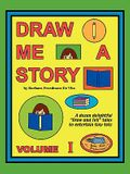 Draw Me a Story Volume I