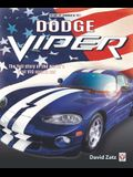 Dodge Viper: The Full Story of the World's First V-10 Sports Car