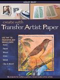 Create with Transfer Artist Paper: Use Tap to Transfer Any Image Onto Fabric, Paper, Wood, Glass, Metal, Clay & More!