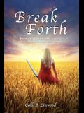 Break Forth: Becoming victorious over a past of abuse, trauma and domestic violence.
