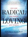 Radical Loving: One God, One World, One People