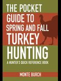 The Pocket Guide to Spring and Fall Turkey Hunting: A Hunter's Quick Reference Book