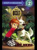 Bolt, My Hero (Turtleback School & Library Binding Edition) (Step Into Reading: A Step 2 Book (Pb))