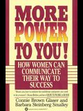 More Power to You!: How Women Can Communicate Their Way to Success