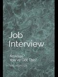 Job Interview: Anxious? You've Got This!