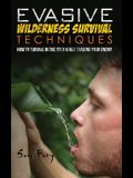 Evasive Wilderness Survival Techniques: How to Survive in the Wild While Evading Your Captors