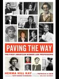 Paving the Way, Volume 1: The First American Women Law Professors