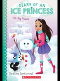 The Big Freeze (Diary of an Ice Princess #4), 4