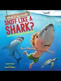 What If You Could Sniff Like a Shark? (Library Edition): Explore the Superpowers of Ocean Animals