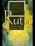 A Woman's Journey Through Ruth: 8 Lessons on Love Exclusively for Women