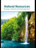 Natural Resources: Ecology, Pollution and Management