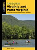 Paddling Virginia and West Virginia: A Guide to the Area's Greatest Paddling Adventures