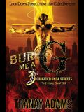 Bury Me A G 3: Crucified by da Streets