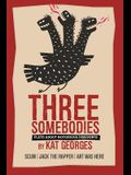 Three Somebodies: Plays about Notorious Dissidents: Scum - Jack the Rapper - Art Was Here