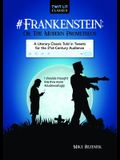 #frankenstein; Or, the Modern Prometheus: A Literary Classic Told in Tweets for the 21st Century Audience