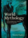 World Mythology: From Indigenous Tales to Classical Legends
