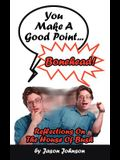 You Make a Good Point...Bonehead!: Reflections on the House of Bush