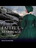 The Fateful Marriage Lib/E