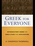 Greek for Everyone: Introductory Greek for Bible Study and Application
