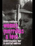 Women, Guerrillas, and Love: Understanding War in Central America