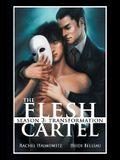 The Flesh Cartel, Season 3: Transformation