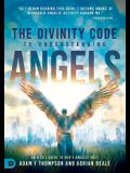 The Divinity Code to Understanding Angels: An A to Z Guide to God's Angelic Host
