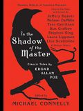 In the Shadow of the Master: Classic Tales by Edgar Allan Poe and Essays by Jeffery Deaver, Nelson DeMille, Tess Gerritsen, Sue Grafton, Stephen King, ... Lippman, Lisa Scottoline, and Thirteen Others