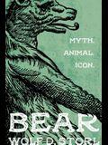 Bear: Myth, Animal, Icon