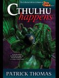 Cthulhu Happens: A Dear Cthulhu Collection