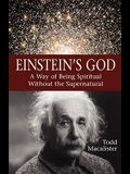 Einstein's God: A Way of Being Spiritual Without the Supernatural