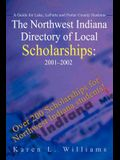 The Northwest Indiana Directory of Local Scholarships: A Guide for Lake, LaPorte and Porter County Students
